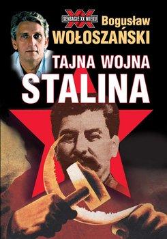 Tajna wojna Stalina - Wołoszański Bogusław