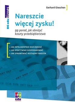 Nareszcie więcej zysku! 99 porad, jak obniżyć koszty przedsiębiorstwa - Gieschen Gerhard