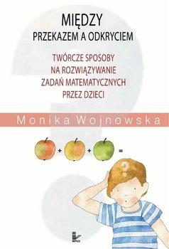 Między przekazem a odkryciem - Wojnowska Monika