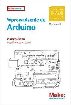 Wprowadzenie do Arduino - Banzi Massimo