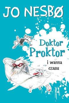 Doktor Proktor i wanna czasu - Nesbo Jo