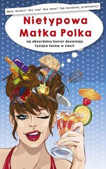 Nietypowa Matka Polka - Opracowanie zbiorowe