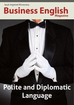 Business English Magazine. Polite and Dyplomatic Language - Frączek Daria