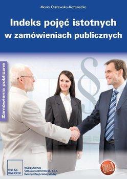 Indeks pojęć istotnych w zamówieniach publicznych - Olszewska-Kazanecka Maria