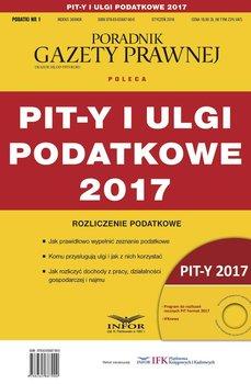 PIT-y i ulgi podatkowe 2017. Rozliczenie podatkowe - Opracowanie zbiorowe