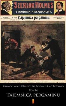 Sherlock Holmes. Z Tajnych Akt Światowej Sławy Detektywa. Tom 14. Tajemnica pergaminu - Opracowanie zbiorowe