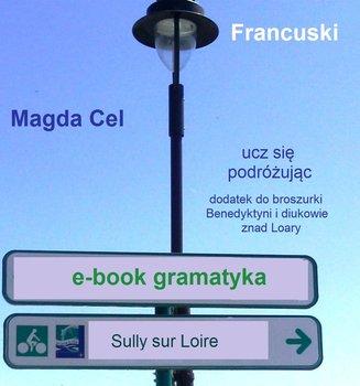 Francuski, ucz się podróżując. Gramatyka - Cel Magda