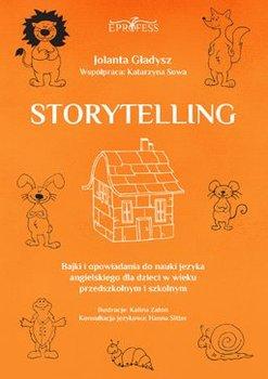 Storytelling. Bajki i opowiadania do nauki języka angielskiego dla dzieci w wieku przedszkolnym i szkolnym - Gładysz Jolanta