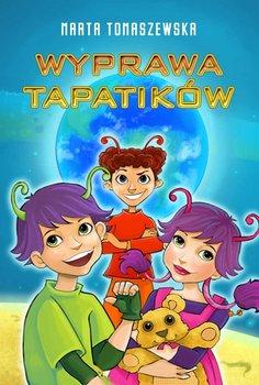 Tapatiki. Tom 1. Wyprawa Tapatików - Tomaszewska Marta