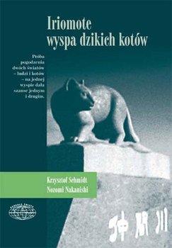 Iriomote. Wyspa dzikich kotów - Schmidt Krzysztof, Nazomi Nakanaishi