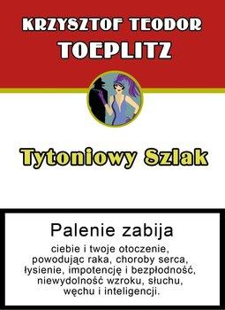 Tytoniowy szlak - Toeplitz Krzysztof Teodor