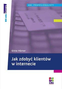Jak zdobyć klientów w Internecie - Harter Gitte