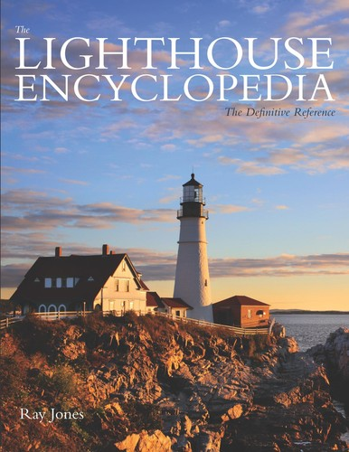 The Lighthouse Encyclopedia: The Definitive Reference, 2nd Edition by Ray Jones