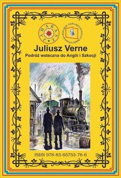 Podróż wsteczna do Anglii i Szkocji - Verne Juliusz