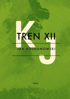 Tren XII - Kochanowski Jan