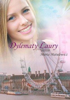 Dylematy Laury - Matulewicz Marta