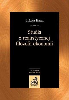 Studia z realistycznej filozofii ekonomii - Hardt Łukasz