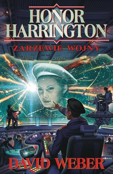 Honor Harrington. Tom 2. Zarzewie wojny - Weber David