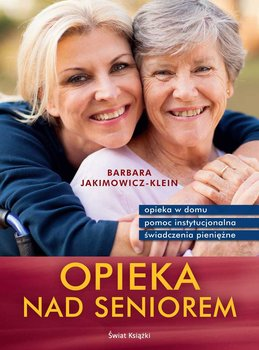 Opieka nad seniorem - Jakimowicz-Klein Barbara