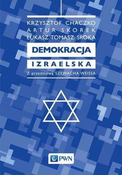 Demokracja izraelska - Sroka Łukasz Tomasz, Chaczko Krzysztof, Skorek Artur