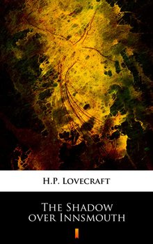 The Shadow over Innsmouth - Lovecraft Howard Phillips