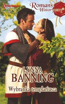 Wybranka templariusza - Banning Lynna