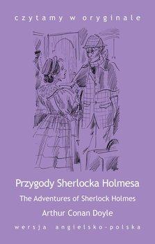 The Adventures of Sherlock Holmes / Przygody Sherlocka Holmesa - Doyle Arthur Conan