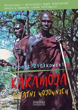 Karamoja. Ostatni Wojownicy - Ziółkowski Robert