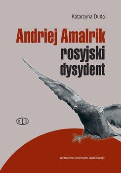Andriej Amalrik - rosyjski dysydent - Duda Katarzyna