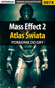 Mass Effect 2 - Atlas Świata - poradnik do gry - Hałas Jacek Stranger