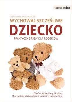 Wychowaj szczęśliwe dziecko - Weil Glenda, Marden Doro