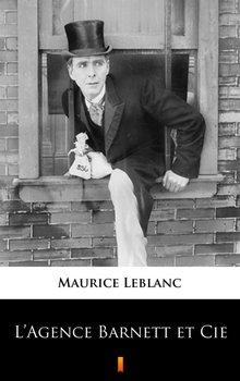 L Agence Barnett et Cie - Leblanc Maurice