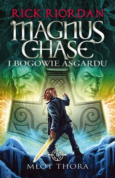 Magnus Chase i bogowie Asgardu. Tom 2. Młot Thora - Riordan Rick