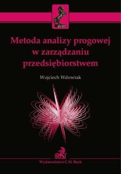 Metoda analizy progowej w zarządzaniu przedsiębiorstwem - Wdowiak Wojciech