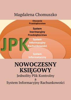 Nowoczesny księgowy. Jednolity plik kontrolny, a system informacyjny rachunkowości - Chomuszko Magdalena