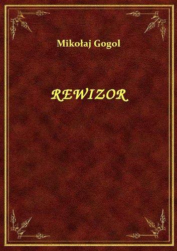 Mikołaj Gogol - Rewizor [ebook]