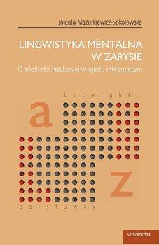 Lingwistyka mentalna w zarysie - Mazurkiewicz-Sokołowska Jolanta