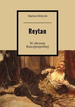 Reytan. W obronie Rzeczpospolitej - Różycki Mariusz