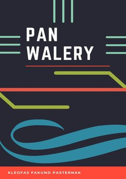 Pan Walery - Pasternak Kleofas Fakund
