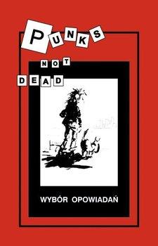 Punks not dead. Wybór opowiadań - Opracowanie zbiorowe