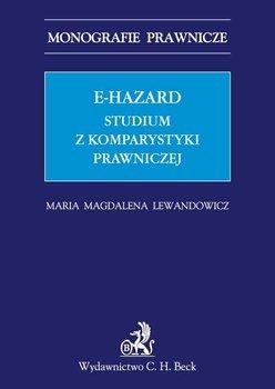 E-hazard. Studium z komparatystyki prawniczej - Lewandowicz Maria Magdalena