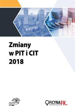 Zmiany w PIT i CIT 2018 - Opracowanie zbiorowe