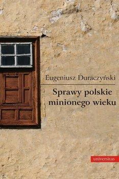 Sprawy polskie minionego wieku - Duraczyński Eugeniusz