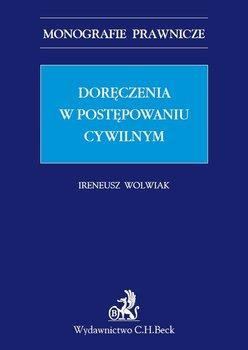 Doręczenia w postępowaniu cywilnym - Wolwiak Ireneusz