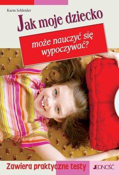 Jak moje dziecko może nauczyć się wypoczywać? - Schleider Karin