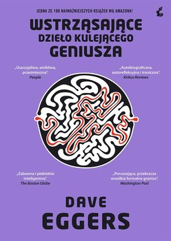 Wstrząsające dzieło kulejącego geniusza - Eggers Dave