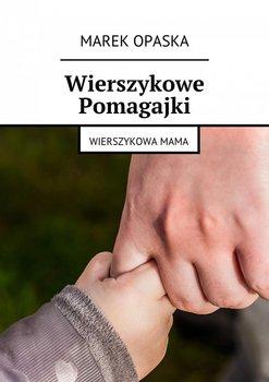 Wierszykowa mama. Wierszykowe Pomagajki - Opaska Marek