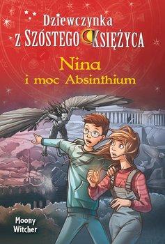Nina i moc Absinthium. Dziewczynka z Szóstego Księżyca. Tom 6 - Witcher Moony