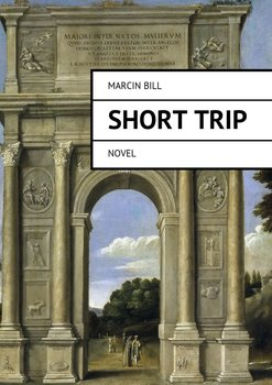 Short Trip - Bill Marcin