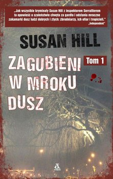 Simon Serrailler. Tom 1. Zagubieni w mroku dusz - Hill Susan